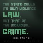 max stirner state calls law violence individual crime anarchism nihilism nietzsche power authority legal system