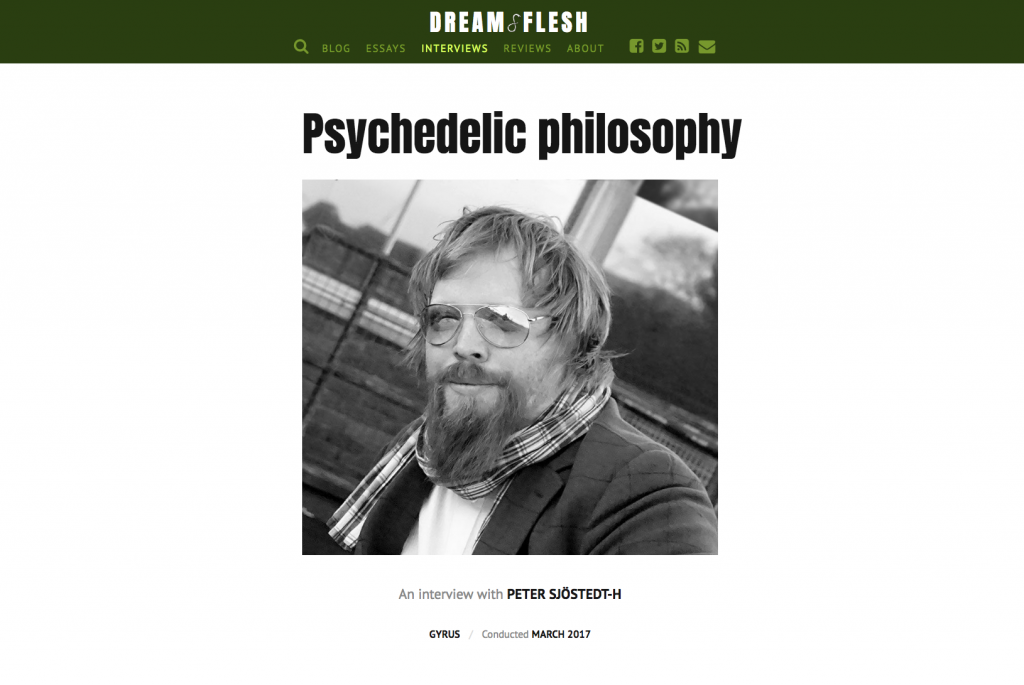 dreamflesh peter sjostedt h interview philosophy psychedelics nihilism
